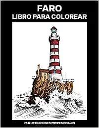 Faro Libro para Colorear: Libro para Colorear para Adultos ofrece dibujos increíbles Faros, 25 ilustraciones profesionales para aliviar el estrés y relajarse: 1 (Faro Páginas de Colorear)