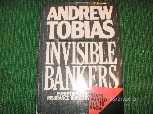 The Invisible Bankers by Andrew Tobias
