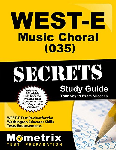 WEST-E Music: Choral (035) Secrets Study Guide: WEST-E Test Review for the Washington Educator Skills Tests-Endorsements