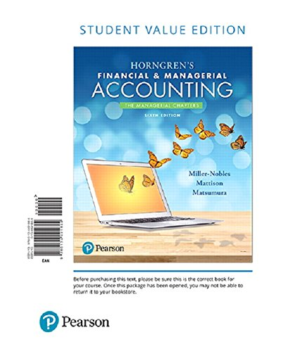 (Horngren's Financial & Managerial Accounting, The Managerial Chapters, Student Value Edition Plus MyLab Accounting with Pearson eText -- Access Card Package (6th Edition))