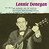 Just About As Good As It Gets 2 by Lonnie Donegan