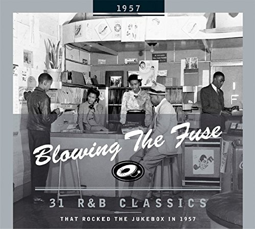 Blowing the Fuse: 31 R&B Classics That Rocked the Jukebox in 1957