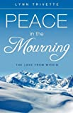 Peace in the Mourning, Lynn Trivette, 1615791817