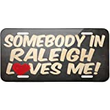 Metal License Plate Somebody in Raleigh Loves me, NorthCarolina - Neonblond