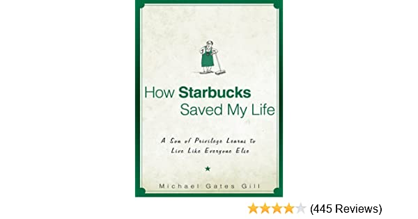 Amazon how starbucks saved my life a son of privilege learns amazon how starbucks saved my life a son of privilege learns to live like everyone else ebook michael gates gill kindle store fandeluxe Image collections