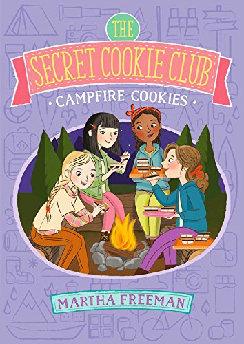 Campfire Cookies (The Secret Cookie Club) (Girl From Sisterhood Of The Traveling Pants)