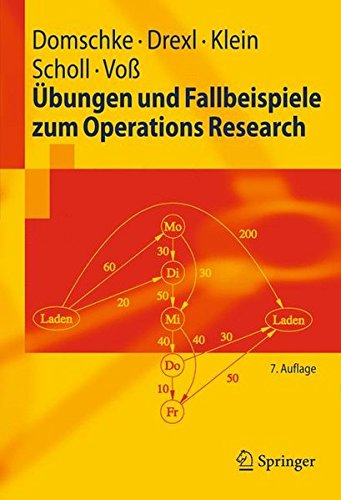Übungen und Fallbeispiele zum Operations Research (Springer-Lehrbuch) (German Edition)