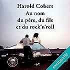 Au nom du père, du fils et du rock'n'roll | Livre audio Auteur(s) : Harold Cobert Narrateur(s) : François Raison