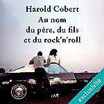 Au nom du père, du fils et du rock'n'roll | Harold Cobert