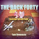 The Back Forty: Revenge Served Cold | Tom Benenson