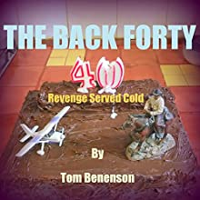 The Back Forty: Revenge Served Cold Audiobook by Tom Benenson Narrated by Thomas Block