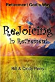 ReJoicing In Retirement