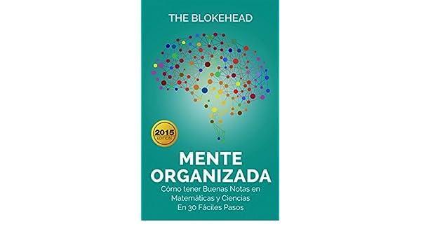 Cómo tener Buenas Notas en Matemáticas y Ciencias, En 30 Fáciles Pasos (Spanish Edition) eBook: The Blokehead, Marcela Gutiérrez Bravo: Kindle Store