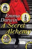 A Secret Alchemy, Emma Darwin, 0061714720