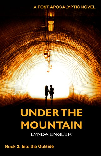 Under the Mountain: A POST APOCALYPTIC NOVEL (Into the Outside Book 3) by [Engler, Lynda]