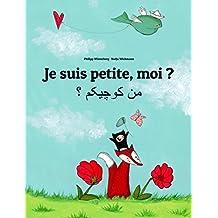 Je suis petite, moi ? Men kewecheakem?: Un livre d'images pour les enfants (Edition bilingue français-persan) (French Edition)