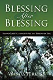 Blessing After Blessing: Seeing God's Blessings in All the Seasons of Life