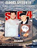 Eldora Speedway: The History of the Most Famous Dirt Short Track in America, 1954-2013