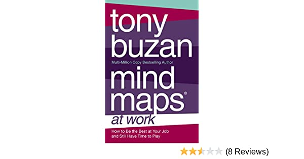 Amazon mind maps at work how to be the best at work and still amazon mind maps at work how to be the best at work and still have time to play ebook tony buzan kindle store fandeluxe Image collections