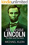 Abraham Lincoln: The Man and The Hero