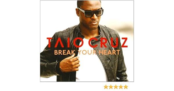 taio cruz break your heart mp3 free download