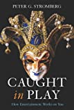 Caught in Play, Peter G. Stromberg, 0804761116