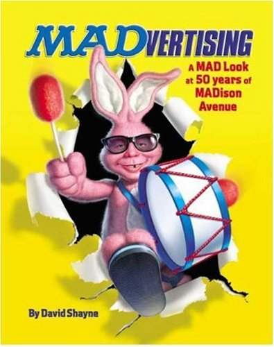 Read Online Madvertising: A Mad Look at 50 Years of Madison Avenue pdf epub