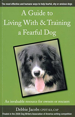 - A GUIDE TO LIVING WITH & TRAINING A FEARFUL DOG