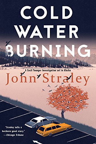 Cold Water Burning (A Cecil Younger Investigation) by [Straley, John]