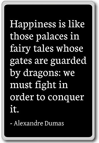 Fairy Fridge Magnets (Happiness is like those palaces in fairy ta... - Alexandre Dumas - quotes fridge magnet, Black)