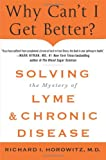 """Why Can't I Get Better? Solving the Mystery of Lyme and Chronic Disease"" av Richard Horowitz"