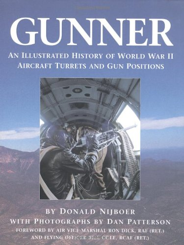 Gunner: An Illustrated History of World War II Aircraft Turrets and Gun Positions