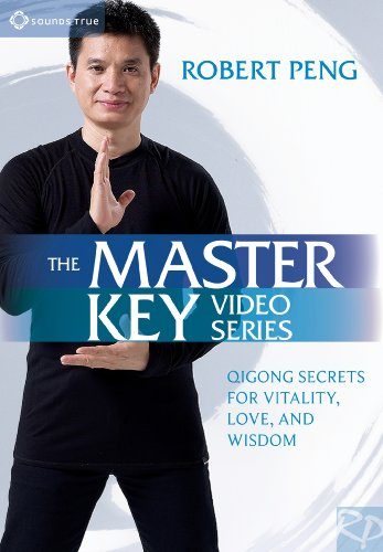 Robert Peng: The Master Key Video Series by SOUNDS TRUE RECORDS ADA