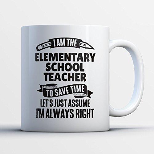 Elementary School Teacher Coffee Mug – I Am The Elementary School Teacher - Funny 11 oz White Ceramic Tea Cup - Humorous and Cute Elementary School Teacher Gifts with Elementary (Halloween Lesson Plans High School English)