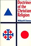 Doctrines of the Christian Religion, Stevens, William W., 0805417060