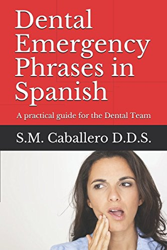 Dental Emergency Phrases in Spanish: A practical guide for the Dental Team