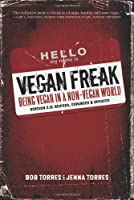 Vegan Freak: Being Vegan in a Non-Vegan World Front Cover