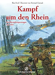 Kampf um den Rhein - Die Rheinüberquerungen von 1945