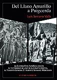 Del Llano Amarillo a Puigcerda.  La Guerra Civil Española según el testimonio de uno de sus participantes el Teniente General D. Alberto Serrano Montaner (Spanish Edition)