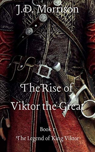 The Rise of Viktor the Great (The Legend of King Viktor Book 1)