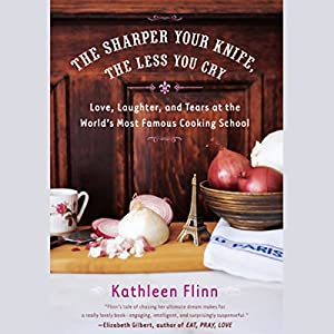 The Sharper Your Knife, the Less You Cry Audiobook