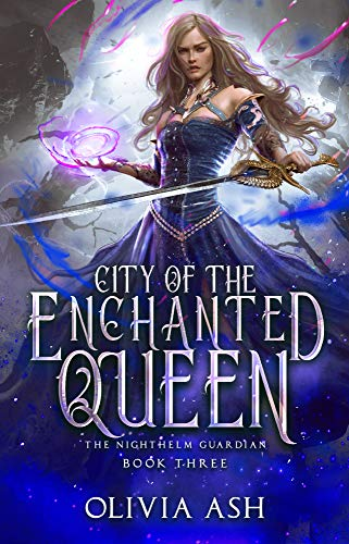 (City of the Enchanted Queen: a Reverse Harem Fantasy Romance (The Nighthelm Guardian Series Book 3))