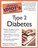 The Complete Idiot's Guide to Type 2 Diabetes, Mayer B. Davidson and Debra L. Gordon, 1592574092