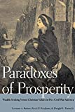 img - for Paradoxes of Prosperity: Wealth-Seeking Versus Christian Values in Pre-Civil War America by Lorman A. Ratner (2009-07-21) book / textbook / text book