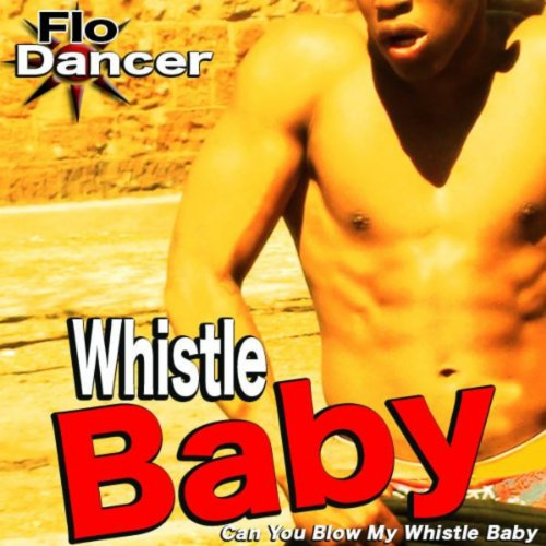 Whistle Baby [Explicit] (Can You Blow My Whistle Baby)