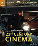 img - for The Rough Guide to 21st Century Cinema: The Essential Companion to 101 Modern Movies by Adam Smith (2) (2012-10-01) book / textbook / text book