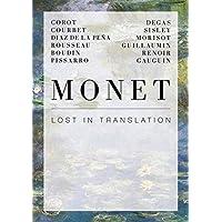 Monet: Lost in Translation: Revisiting Impressionism