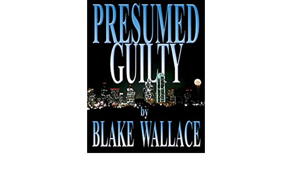 Presumed Guilty: Book 2 Of The Z Zander Detective Series (Z Xander Private  Detective Mysteries 1)   Kindle Edition By Blake Wallace, Janey Morgan.  Presumed Guilty Book