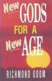 New Gods for a New Age, Richmond C. Odom, 1563840626