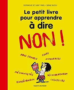 Amazon Com Le Petit Livre Pour Apprendre A Dire Non Les